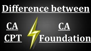 Differences between CA CPT and CA Foundation Course