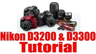 04. D3300 Overview Training Tutorial (also For Nikon D3200&D3100)