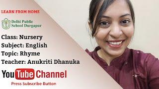 Nursery   Teacher - Anukriti Dhanuka   English Rhyme   DPS Durgapur