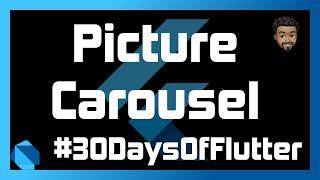 Flutter Picture Carousel | Day 06 - #30DaysOfFlutter