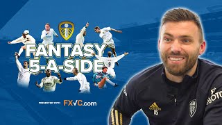 """It doesn't get better than that, does it?!"" Stuart Dallas picks his Leeds United Fantasy 5-a-side"