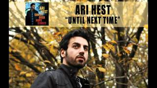 "Ari Hest - ""Until Next Time"" [Audio Only]"