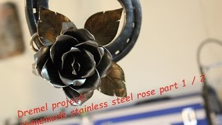Dremel Project Homemade Steel Rose Part 1/2