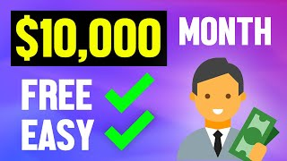Easiest Way To Earn $10,000 Per Month (Make Money Online 2021)