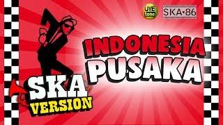 SKA 86 - INDONESIA PUSAKA (Reggae SKA Version)