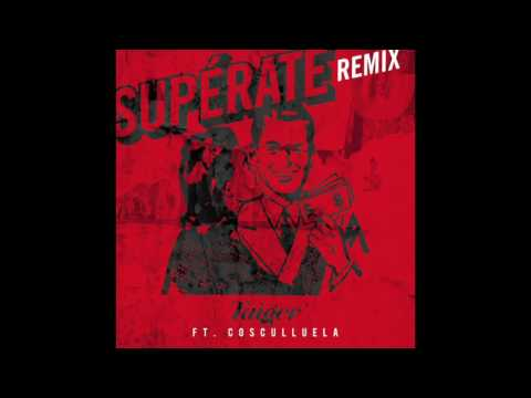 Supérate (Remix) - El Taiger Ft Cosculluela