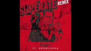 Superate (Remix) - Cosculluela feat. Cosculluela (Video)