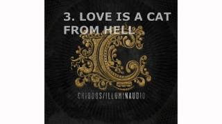 Chiodos - #3 Love Is A Cat From Hell - Illuminaudio (2010)