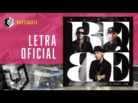 Letra Bebe (Remix) Brytiago Ft Daddy Yankee Y Nicky Jam