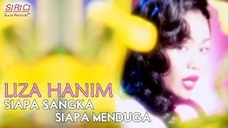 Download lagu Liza Hanim Siapa Sangka Siapa Menduga Mp3