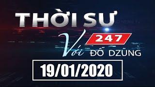 Thời Sự 247 Với Đỗ Dzũng | 19/01/2020 | SETTV www.setchannel.tv