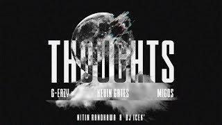 Kevin Gates ft. Migos & G-Eazy - Thoughts [Nitin Randhawa x DJ ICEK']