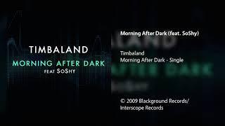 Timbaland - Morning After Dark (feat. SoShy)