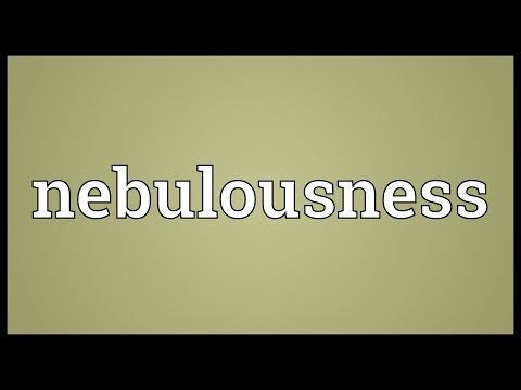 Nebulousness Meaning