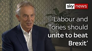 Interview: Blair on customs union and second referendum