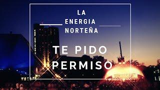 TE PIDO PERMISO    LA ENERGIA NORTEÑA  LETRA