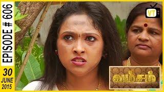 Vamsam - Tamil Serial |Episode 606 | 30|06/2015