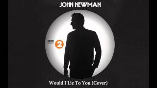 Would I Lie To You - JOHN NEWMAN (Cover) on BBC Radio 2