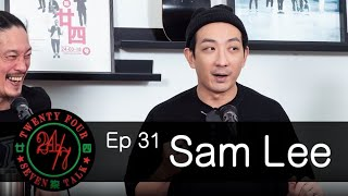 24/7TALK: Episode 31 ft. Sam Lee 李璨琛
