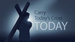 Carry Today\'s Burden, Today