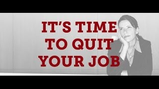 How to Quit that Job You Hate!