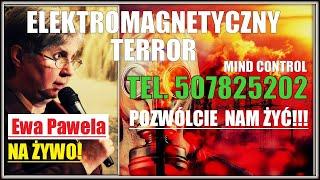 ELEKTROMAGNETYCZNY TERROR – MIND CONTROL – Ewa Pawela- transmisja na żywo