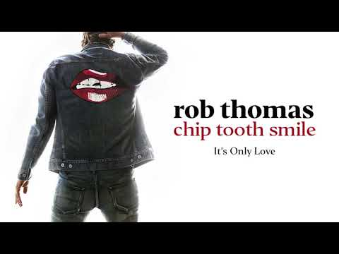 Rob Thomas - It's Only Love [Official Audio] - Rob Thomas