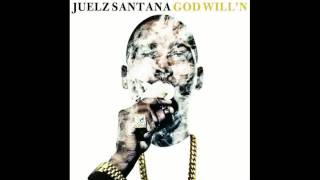 Juelz Santana - My Will