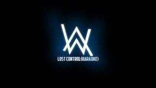 Alan walker - Lost Control (Karaoke version)