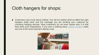 Why choosing right variety of hangers is more important?