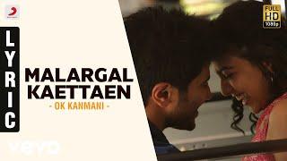 Malargal Kaettaen Lyric Video - OK Kanmani - A.R. Rahman