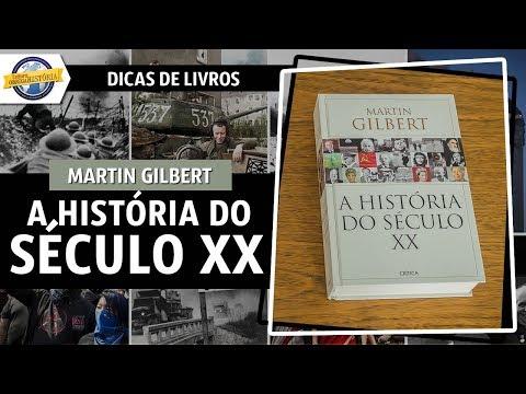 A história do século XX, de Martin Gilbert