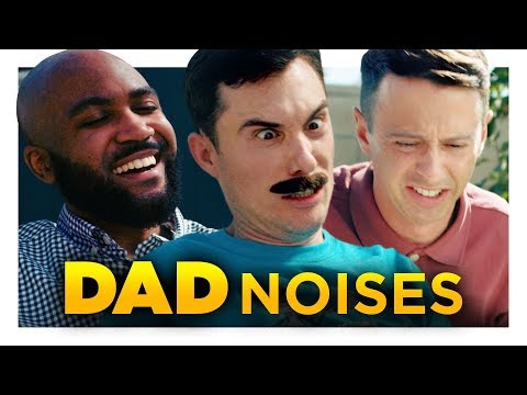 Noises Dads Make