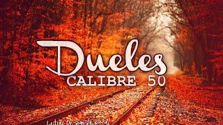 Dueles -  CALIBRE 50 || Historias De La Calle || Letra  Descarga