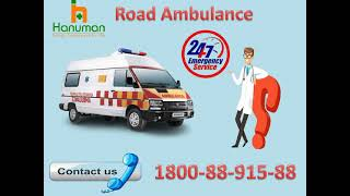 Get Hanuman Road Ambulance Service in Madhubani at Low Price