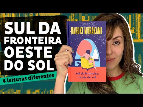 SUL DA FRONTEIRA, OESTE DO SOL, de Haruki Murakami | Resenha | Livro Lab
