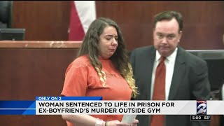 Woman Sentenced To Life In Prison For Ex Boyfriend's Murder Outside Gym