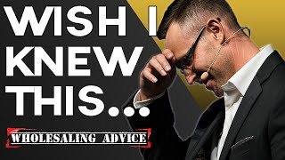 5 Things I Wish I Knew...My Advice To New Real Estate Wholesalers