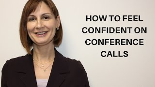 How To Feel Confident On Conference Calls