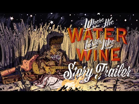 Where The Water Tastes Like Wine - Story Trailer thumbnail
