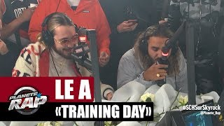 "Le A ""Training Day"" #PlanèteRap"