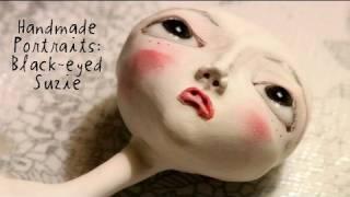 Handmade Portraits: Sarah Faber, Art Doll Maker (Original Cut)