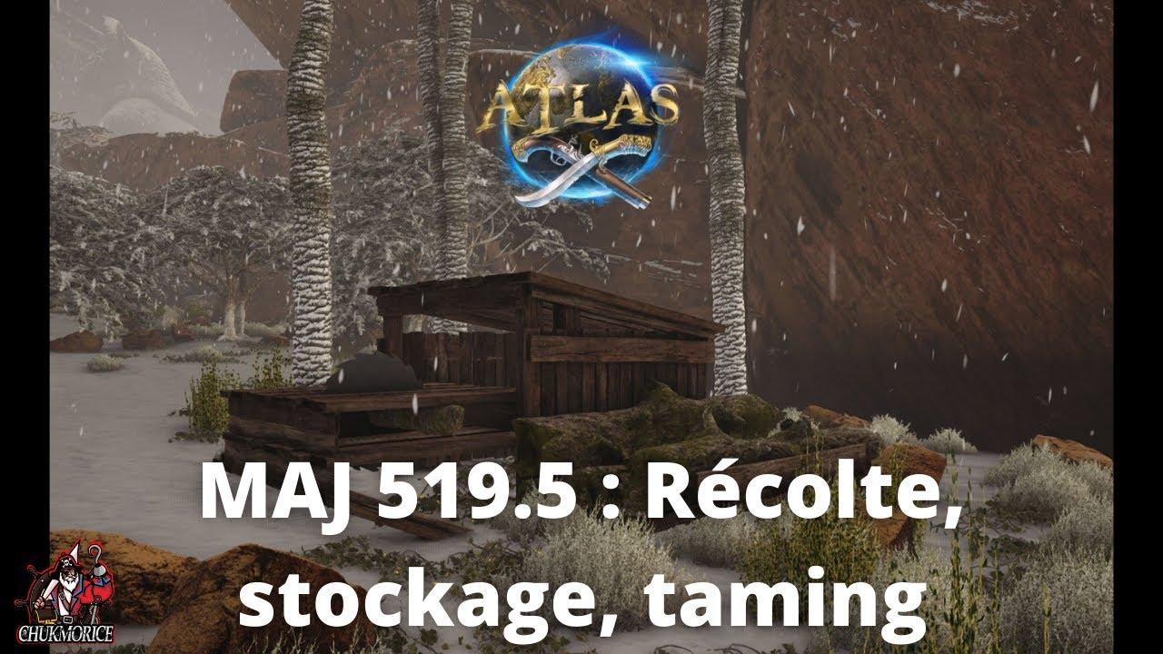 Mise à jour 519.5 ATLAS : des outils de récolte, stockage et taming