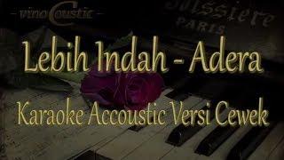 Adera - Lebih Indah (Karaoke Akustik Versi Cewek)