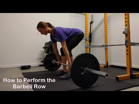 Lift Like a Girl: How to Perform a Barbell Row