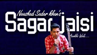 Sagar Jaisi   Acoustic Cover     Naushad Sadar Kha - naushadsadarkhan