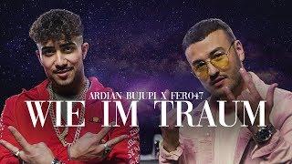 Ardian Bujupi X Fero47   WIE IM TRAUM (prod. By Maxe)