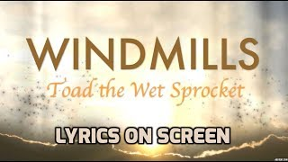 Windmills - Toad the Wet Sprocket - With Lyrics