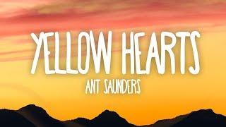 Ant Saunders - Yellow Hearts (Lyrics)