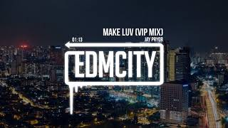 Jay Pryor   Make Luv (VIP Mix)